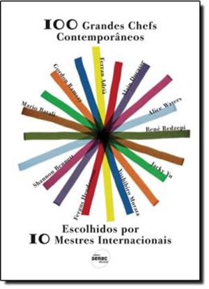 Imagem de 100 GRANDES CHEFS  CONTEMPORANEOS ESCOLHIDOS POR 10 MESTRES INTERNACIONAIS