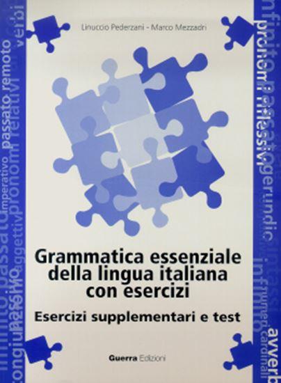 Picture of GRAMMATICA ESSENZIALE DELLA LINGUA ITALIANA CON ESERCIZI - ESERCIZI SUPPLEMENTARI E TEST - LIBRO