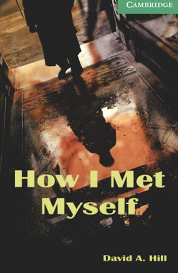 Picture of HOW I MET MYSELF - CAMBRIDGE ENGLISH READERS - LEVEL 3