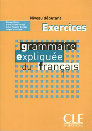 Picture of GRAMMAIRE EXPLIQUEE DU FRANCAIS - CAHIER D´EXERCICES (NIVEAU DEBUTANT)
