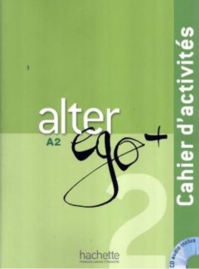 Picture of ALTER EGO + 2: CAHIER D´ACTIVITES + CD AUDIO