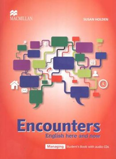 Picture of ENCOUNTERS ENGLISH HERE AND NOW MANAGING STUDENTS BOOK