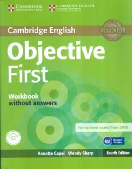 Picture of CAMBRIDGE ENGLISH OBJECTIVE FIRST WB WITHOUT ANSWERS WITH AUDIO CD - 4TH ED