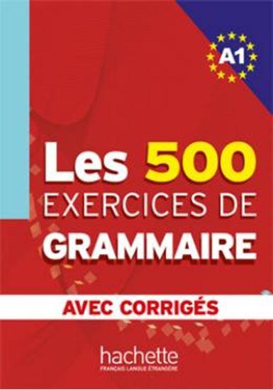 Picture of LES 500 EXERCICES DE GRAMMAIRE A1 - LIVRE + CORRIGES INTEGRES