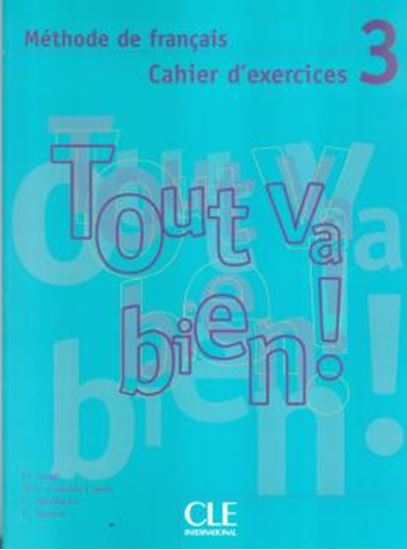 Picture of TOUT VA BIEN! 3 CAHIER D´EXERCICES + CD AUDIO