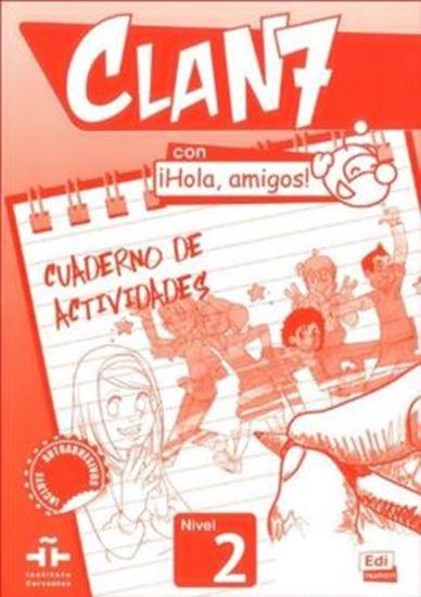 Picture of CLAN 7 CON HOLA, AMIGOS! 2 CUADERNO DE ACTIVIDADES