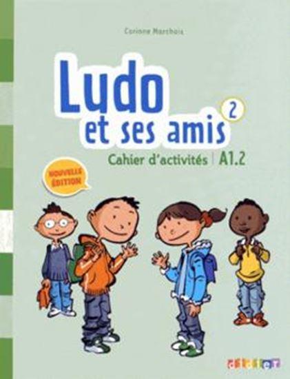 Picture of LUDO ET SES AMIS 2 - CAHIER D´ACTIVITES - NOUVELLE EDITION