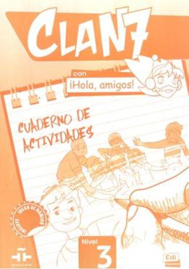 Picture of CLAN 7 CON HOLA, AMIGOS! 3 - CUADERNO DE ACTIVIDADES