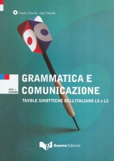 Picture of GRAMMATICA E COMUNICAZIONE - TAVOLE SINOTTICHE DELL´ITALIANO LS E L2 (A1/C2)