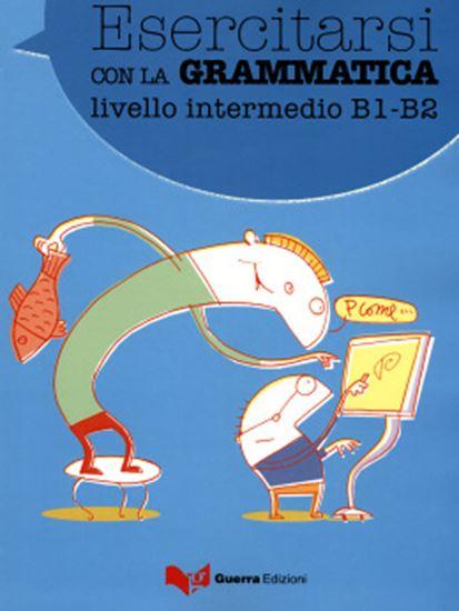 Picture of ESERCITARSI CON LA GRAMMATICA - INTERMEDIO (B1 - B2)