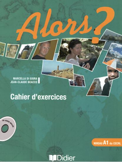 Picture of ALORS? A1 - CAHIER D´EXERCICES + CD AUDIO