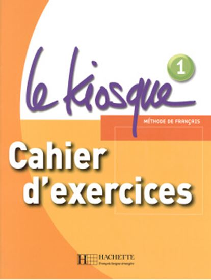 Picture of LE KIOSQUE - CAHIER D´EXERCICES 1
