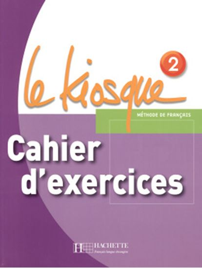 Picture of LE KIOSQUE - CAHIER D´EXERCICES 2