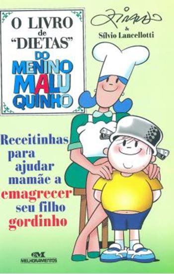 Picture of LIVRO DE DIETAS DO MENINO MALUQUINHO, O  - RECEITINHAS PARA AJUDAR A MAMAE A EMAGRECER SEU FILHO GORDUCHO