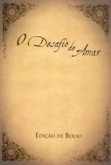 Picture of DESAFIO DE AMAR, O - LIVRO DE BOLSO