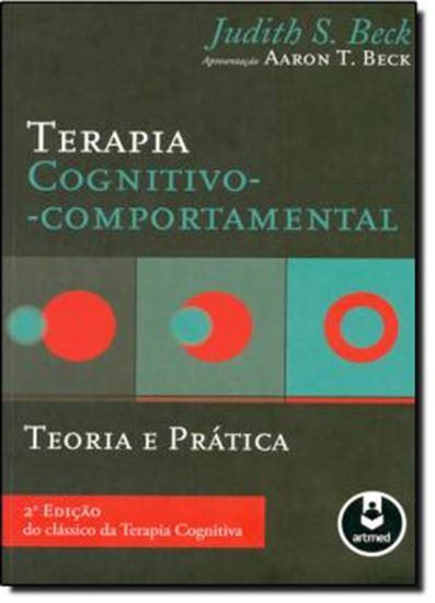 Picture of TERAPIA COGNITIVO-COMPORTAMENTAL TEORIA E PRATICA  2º EDICAO