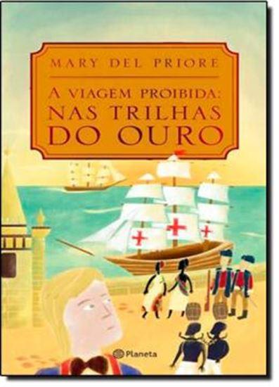 Picture of VIAGEM PROIBIDA, A - NAS TRILHAS DO OURO