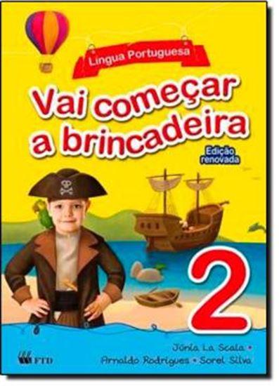 Picture of VAI COMECAR A BRINCADEIRA - LINGUA PORTUGUESA - VOL. 2 - EDICAO REVISADA