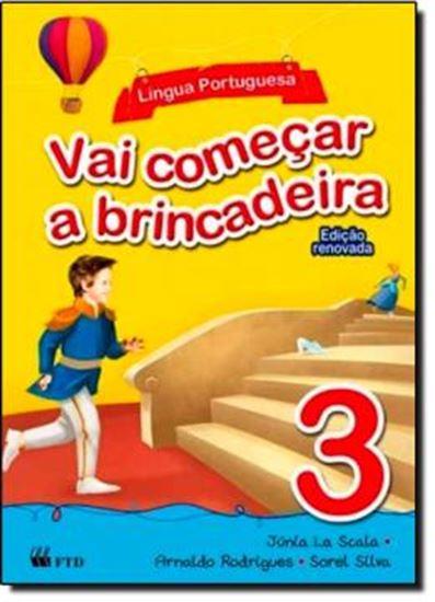 Picture of VAI COMECAR A BRINCADEIRA - LINGUA PORTUGUESA - VOL. 3 - EDICAO RENOVADA