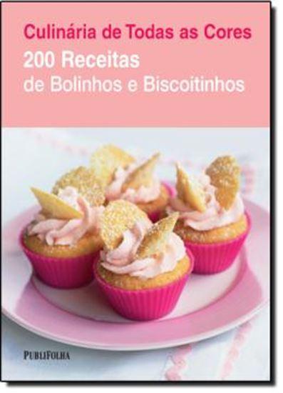 Picture of 200 RECEITAS DE BOLINHOS E BISCOITINHOS