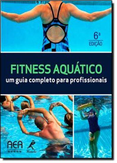 Picture of FITNESS AQUATICO - UM GUIA COMPLETO PARA PROFISSIONAIS - 6ª EDICAO