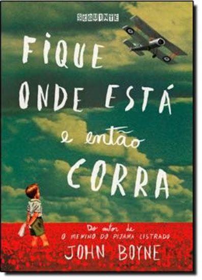 Picture of FIQUE ONDE ESTA E ENTAO CORRA