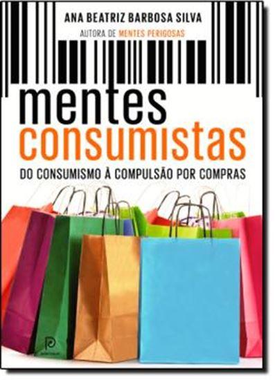 Picture of MENTES CONSUMISTAS -  DO CONSUMISMO A COMPULSAO POR COMPRAS