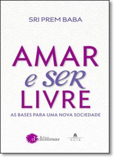 Picture of AMAR E SER LIVRE - AS BASES PARA UMA NOVA SOCIEDADE - 1ª EDICAO