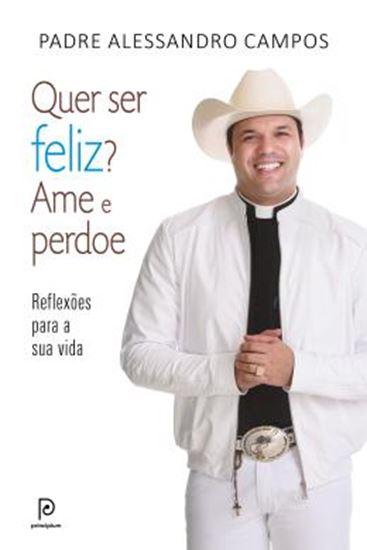 Picture of QUER SER FELIZ? AME E PERDOE