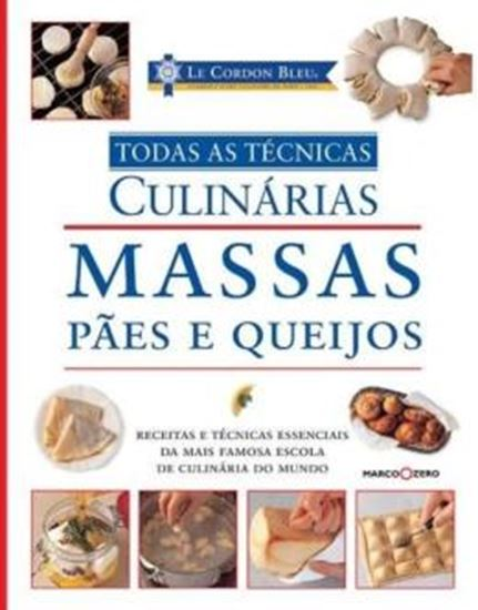 Picture of MASSAS, PAES E QUEIJOS E TODAS AS TECNICAS: LE CORDON BLEU