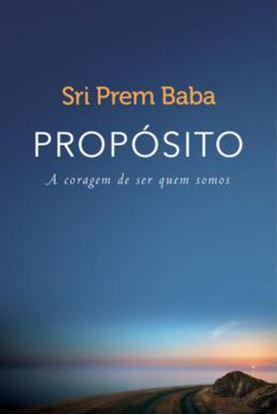 Imagem de PROPOSITO - A CORAGEM DE SER QUEM SOMOS