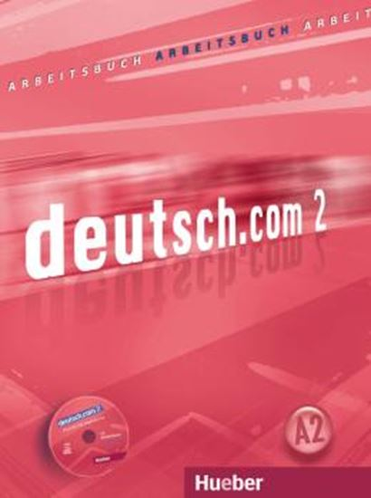 Picture of DEUTSCH.COM 2 ARBEITSBUCH MIT AUDIO-CD ZUM ARBEITSBUCH