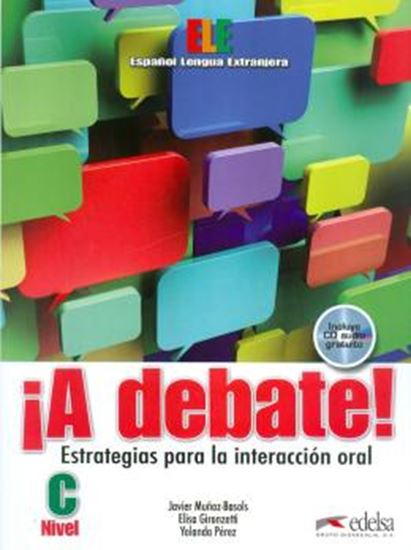 Picture of A DEBATE! LIBRO DEL ALUMNO INCLUYE CD AUDIO - NIVEL C