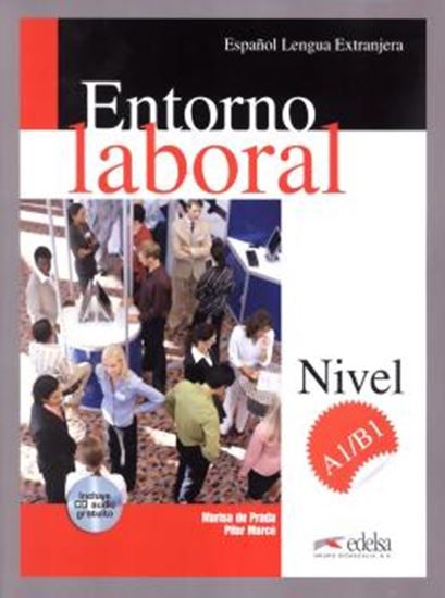 Picture of ENTORNO LABORAL A1/B1 - LIBRO DEL ALUMNO + CD AUDIO