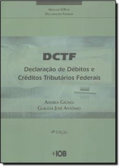Picture of DCTF - DECLARACAO DE DEBITOS E CREDITOS TRIBUTARIOS FEDERAIS - 4º EDICAO