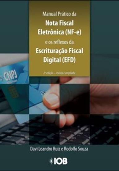 Picture of MANUAL PRATICO DA NOTA FISCAL ELETRONICA (NF-E) E OS REFLEXOS NA ESCRITURAÇAO FISCAL DIGITAL (EFD)