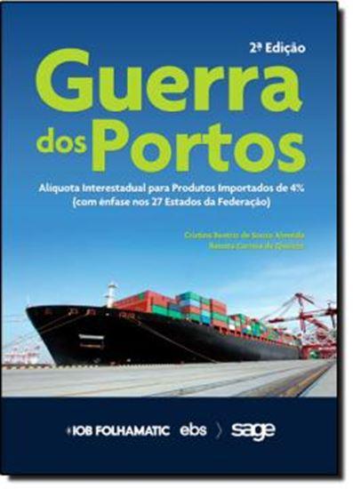 Picture of GUERRA DOS PORTOS  ALIQUOTA INTERESTADUAL PARA PRODUTOS IMPORTADOS  4