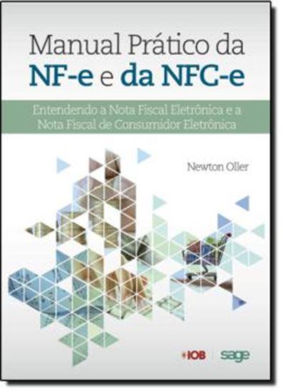 Picture of MANUAL PRATICO DA NF-E DA NFC-E - ENTENDENDO A NOTA FISCAL ELETRONICA E A NOTA FISCAL DE CONSUMIDOR ELETRONICA
