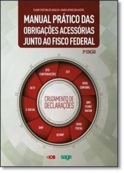 Picture of MANUAL PRATICO DE OBRIGACOES ACESSORIAS JUNTO AO FISCO FEDERAL