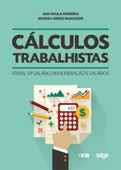Picture of CALCULOS TRABALHISTAS - FERIAS, 13 SALARIO, REMUNERACAO E SALARIOS