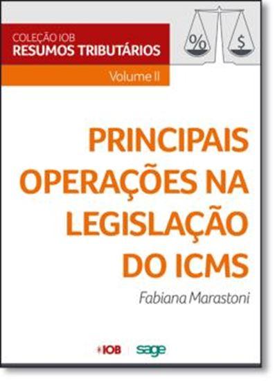 Picture of COLECAO IOB DE RESUMOS TRIBUTARIOS - VOL II - PRINCIPAIS OPERACOES NA LEGISLACAO DO ICMS