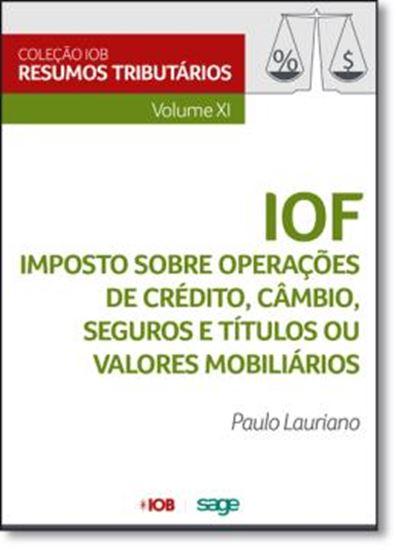 Picture of COLECAO IOB DE RESUMOS TRIBUTARIOS - VOL XI - IOF - IMPOSTO SOBRE OPERACOES DE CREDITO