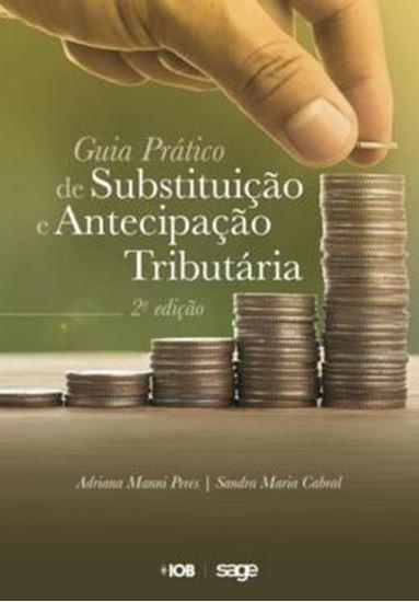 Picture of GUIA PRATICO DA SUBSTITUICAO E ANTECIPACAO TRIBUTARIA - 2ª ED