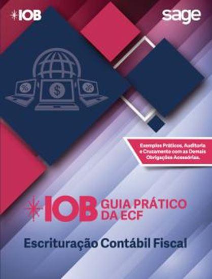 Picture of IOB - GUIA PRATICO DA ECF - ESCRITURACAO CONTABIL FISCAL