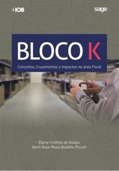 Picture of BLOCO K - CONCEITOS, CRUZAMENTOS E IMPACTOS NA AREA FISCAL