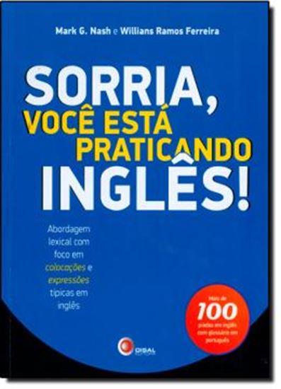 Picture of SORRIA, VOCE ESTA PRATICANDO INGLES! - ABORDAGEM LEXICAL COM FOCO EM COLOCACOES E EXPRESSOES TIPICAS EM INGLES