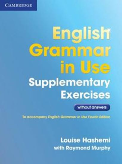 Picture of ENGLISH GRAMMAR IN USE SUPPLEMENTARY EXERCISES WITHOUT ANSWERS - 3RD ED