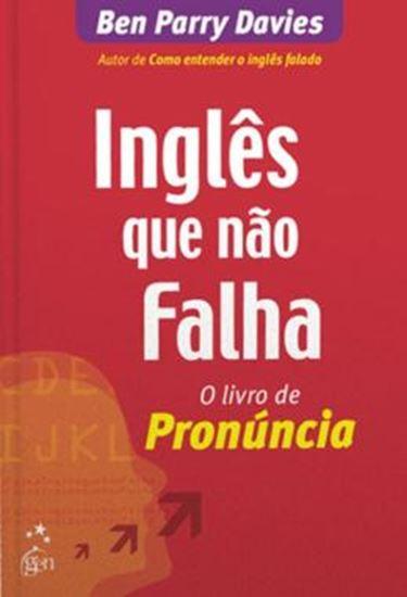 Picture of INGLES QUE NAO FALHA, O - O LIVRO DE PRONUNCIA