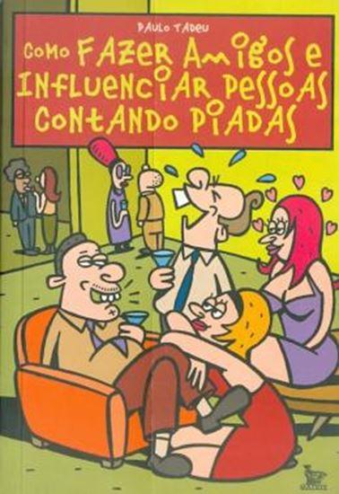 Picture of COMO FAZER AMIGOS E INFLUENCIAR PESSOAS CONTANDO PIADAS