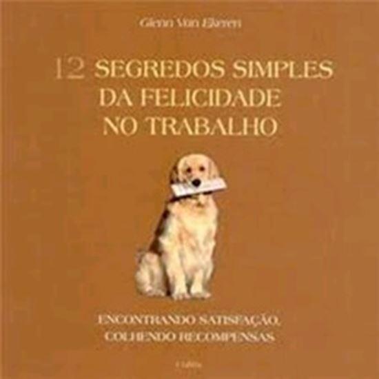 Picture of 12 SEGREDOS SIMPLES DA FELICIDADE NO TRABALHO